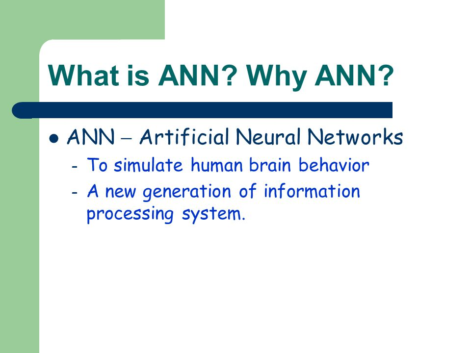What is ANN Why ANN ANN  Artificial Neural Networks