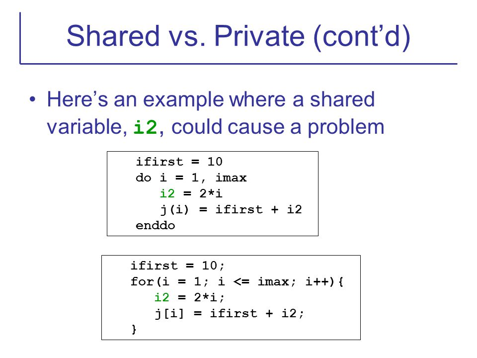 Shared vs. Private (cont'd)