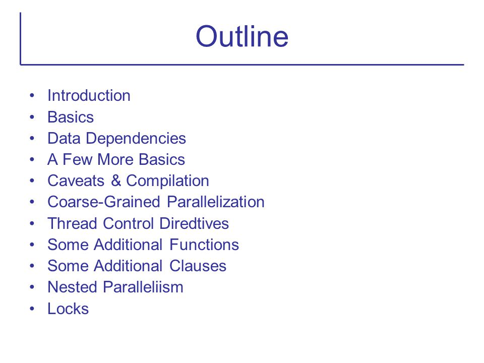 Outline Introduction Basics Data Dependencies A Few More Basics