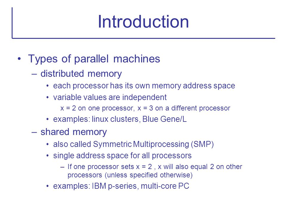 Introduction Types of parallel machines distributed memory