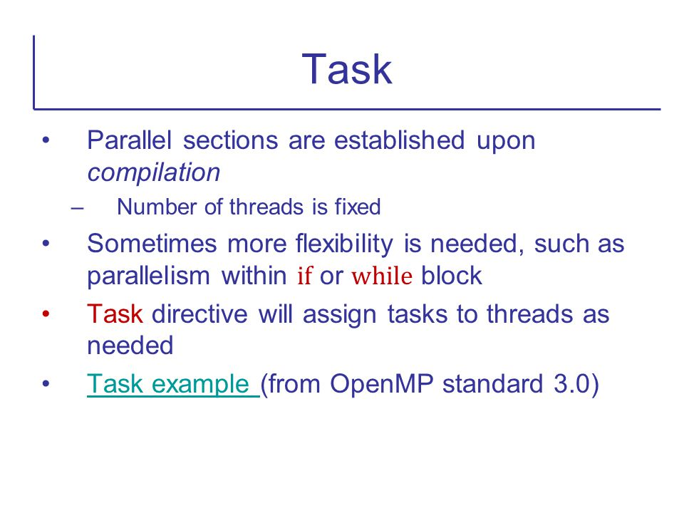 Task Parallel sections are established upon compilation