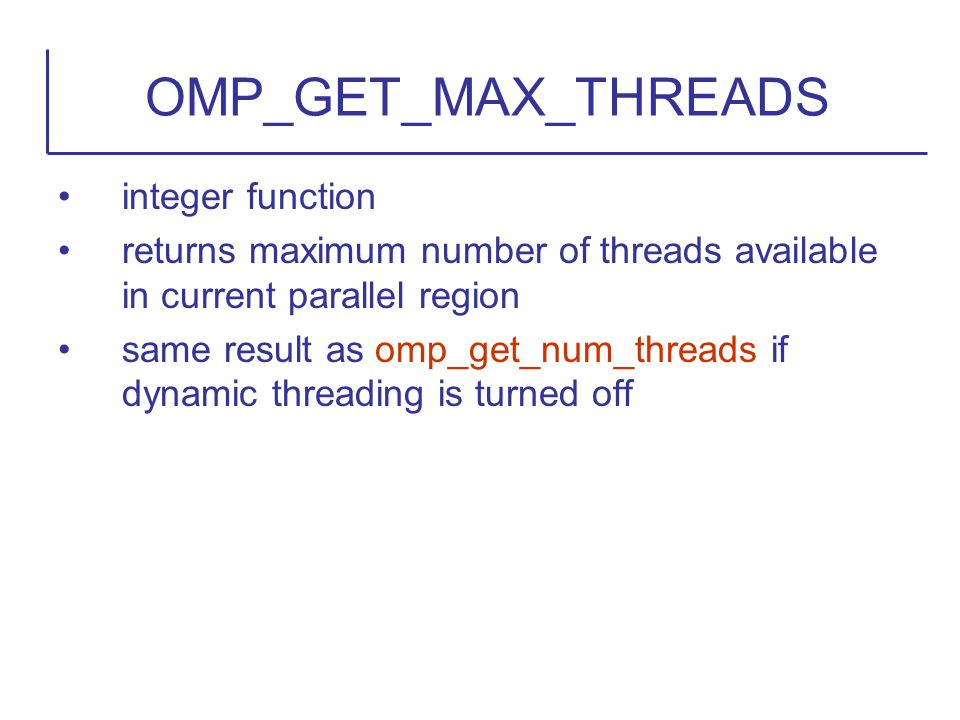 OMP_GET_MAX_THREADS integer function