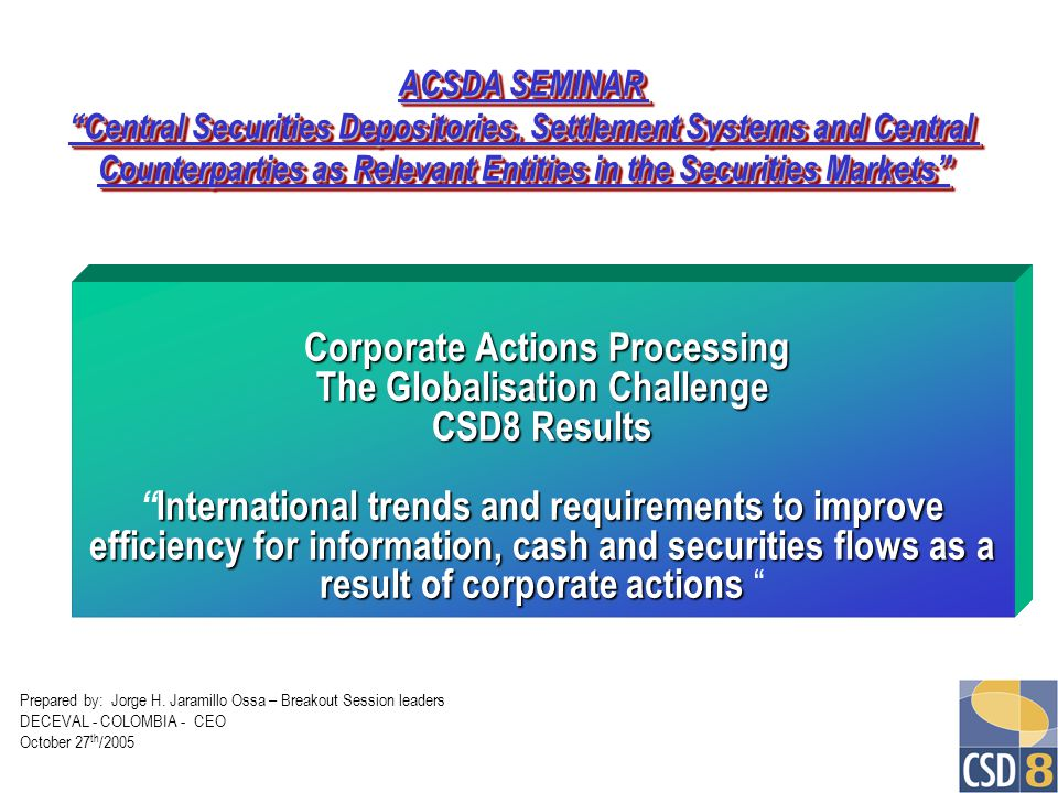 ACSDA SEMINAR Central Securities Depositories, Settlement Systems and Central. Counterparties as Relevant Entities in the Securities Markets