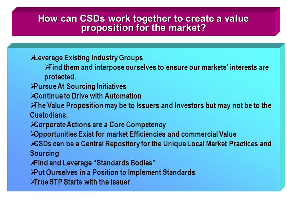 How can CSDs work together to create a value proposition for the market