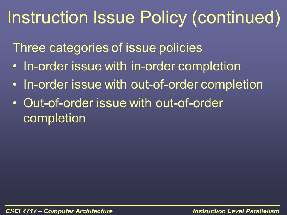 Instruction Issue Policy (continued)