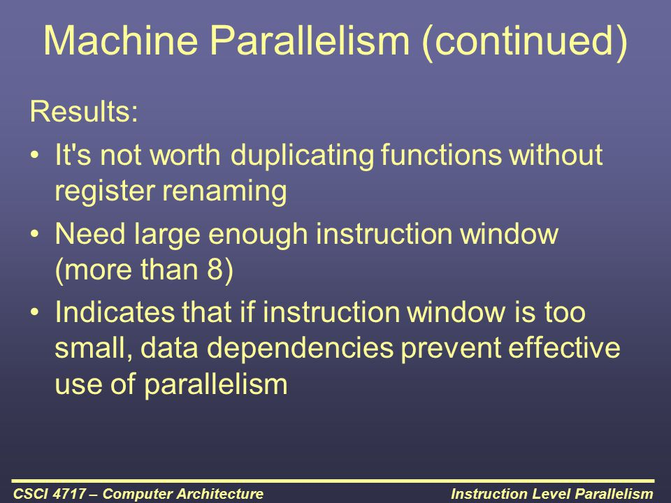 Machine Parallelism (continued)