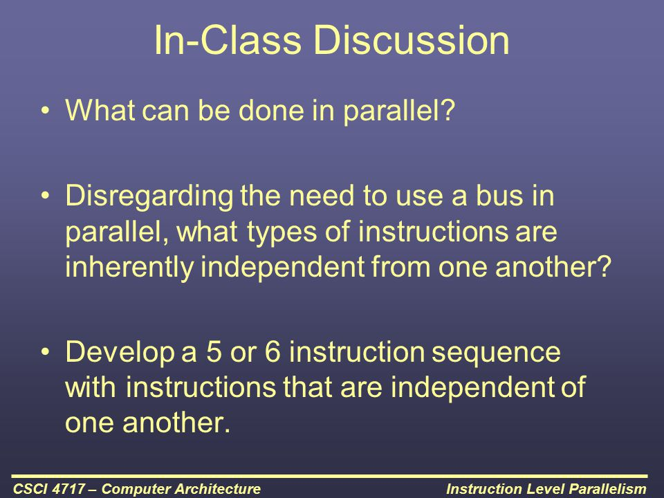 In-Class Discussion What can be done in parallel