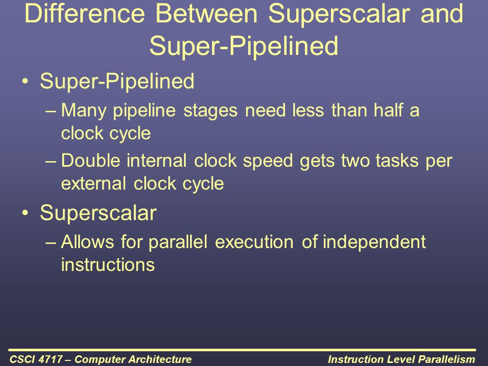 Difference Between Superscalar and Super-Pipelined