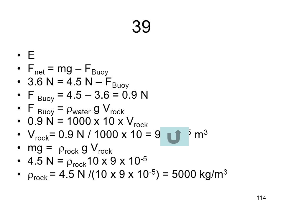 39 E Fnet = mg – FBuoy 3.6 N = 4.5 N – FBuoy