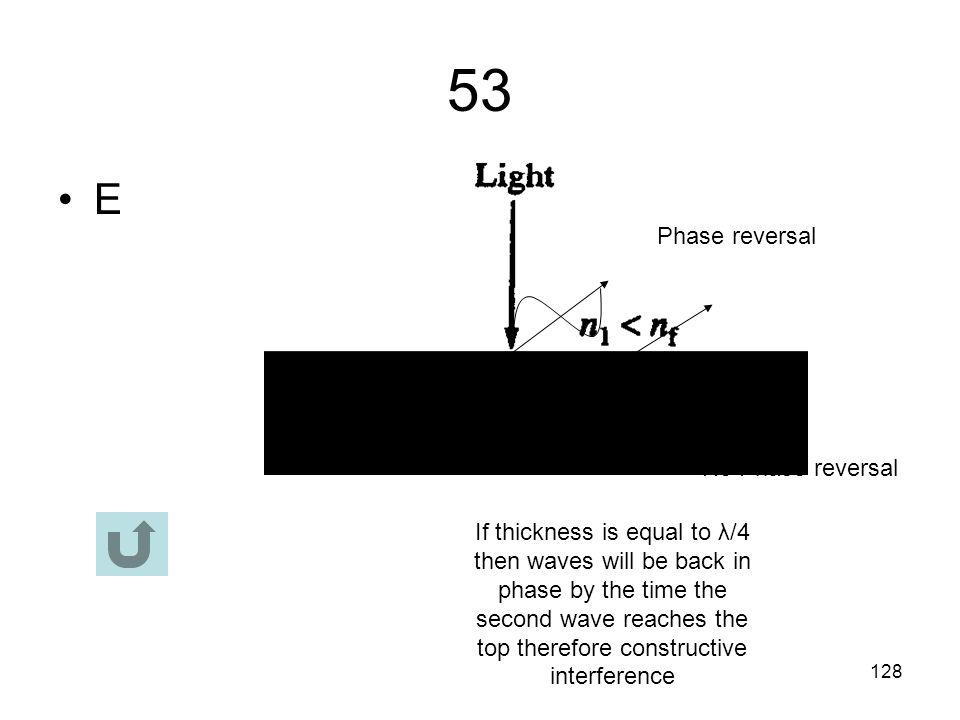 53 E Phase reversal No Phase reversal