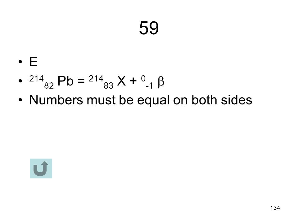 59 E 21482 Pb = 21483 X + 0-1  Numbers must be equal on both sides