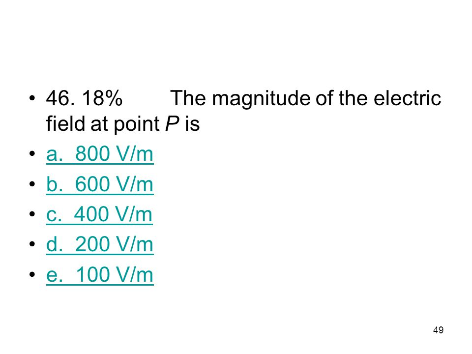 46. 18% The magnitude of the electric field at point P is