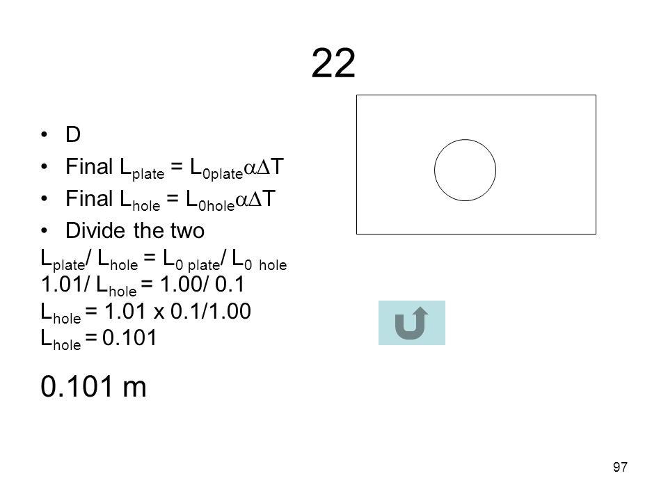 22 0.101 m D Final Lplate = L0plateT Final Lhole = L0holeT