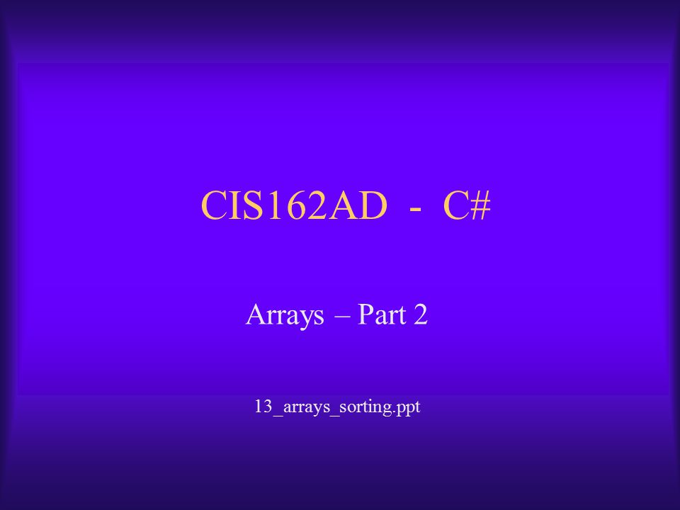 Arrays – Part 2 13_arrays_sorting.ppt