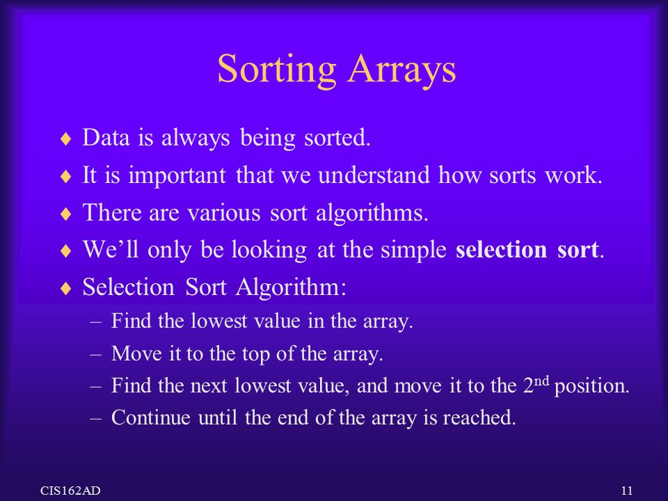 Sorting Arrays Data is always being sorted.