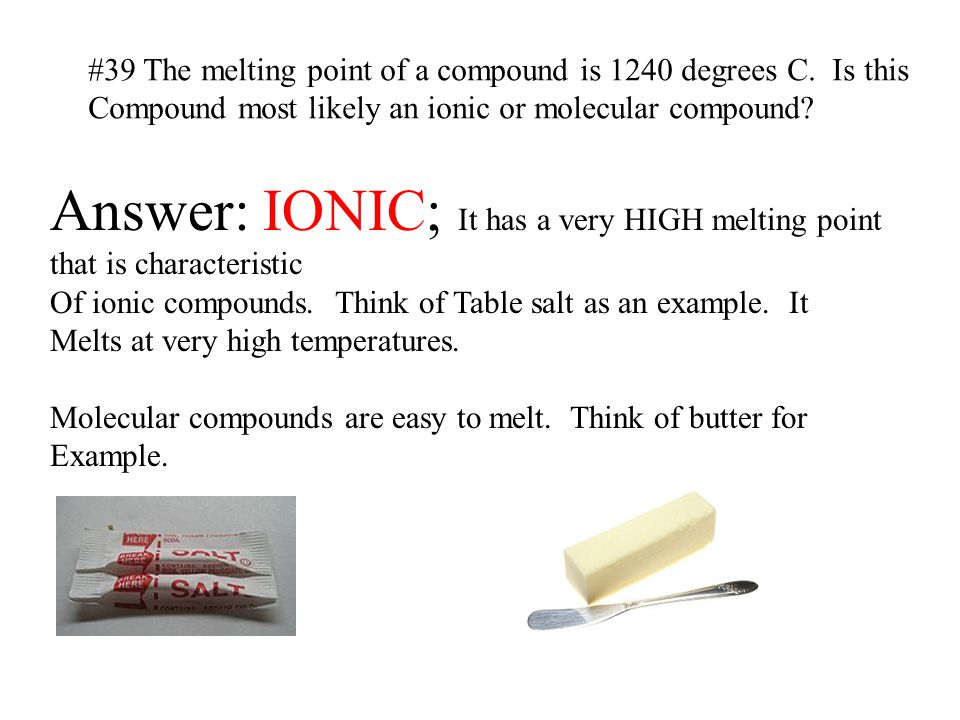 Answer: IONIC; It has a very HIGH melting point that is characteristic