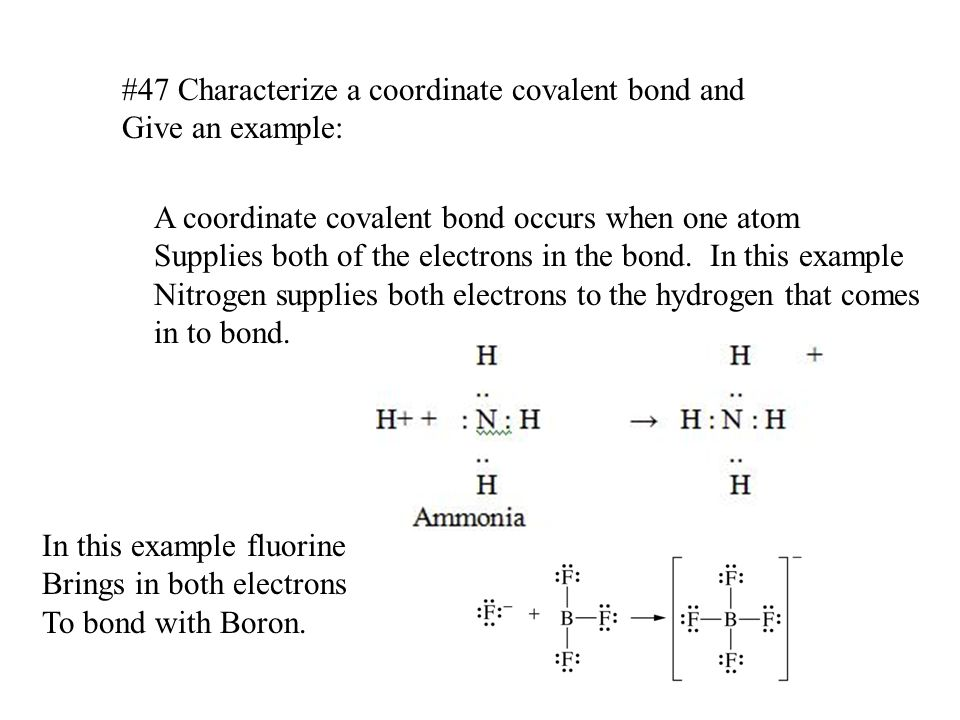 #47 Characterize a coordinate covalent bond and