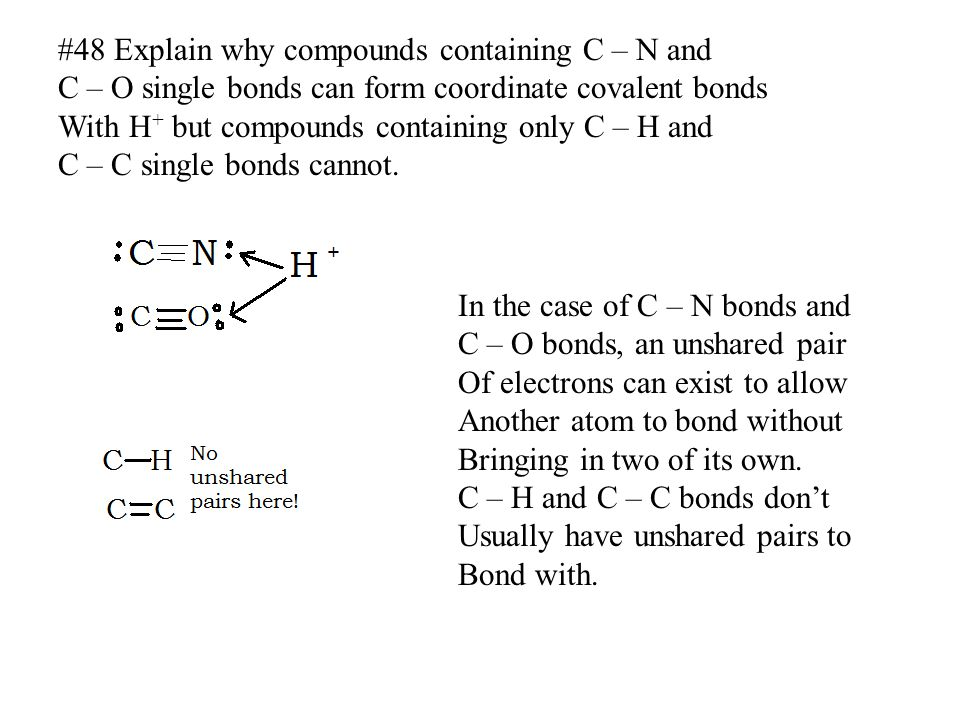#48 Explain why compounds containing C – N and