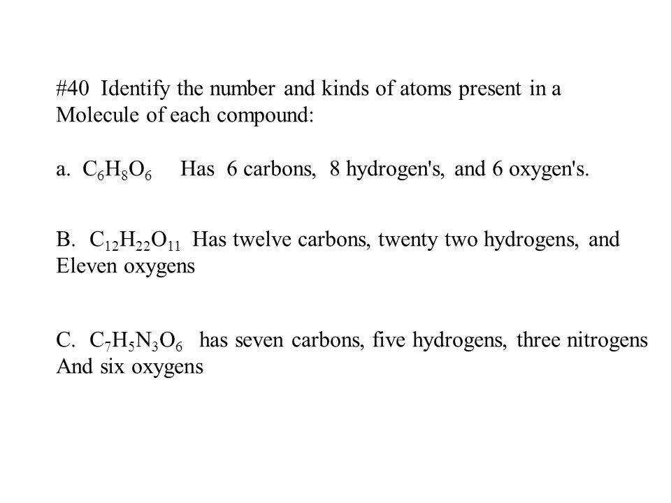 #40 Identify the number and kinds of atoms present in a