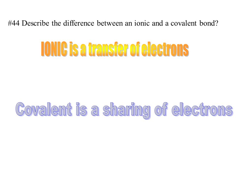 IONIC is a transfer of electrons