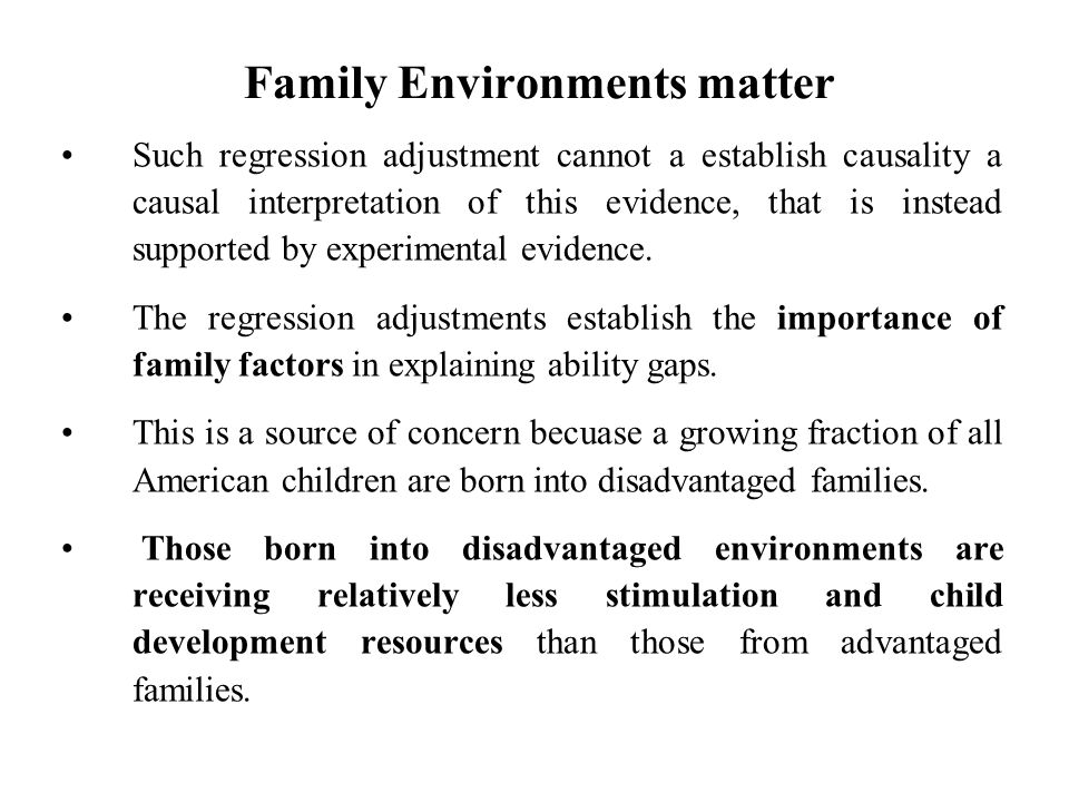 Family Environments matter