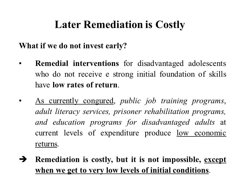 Later Remediation is Costly
