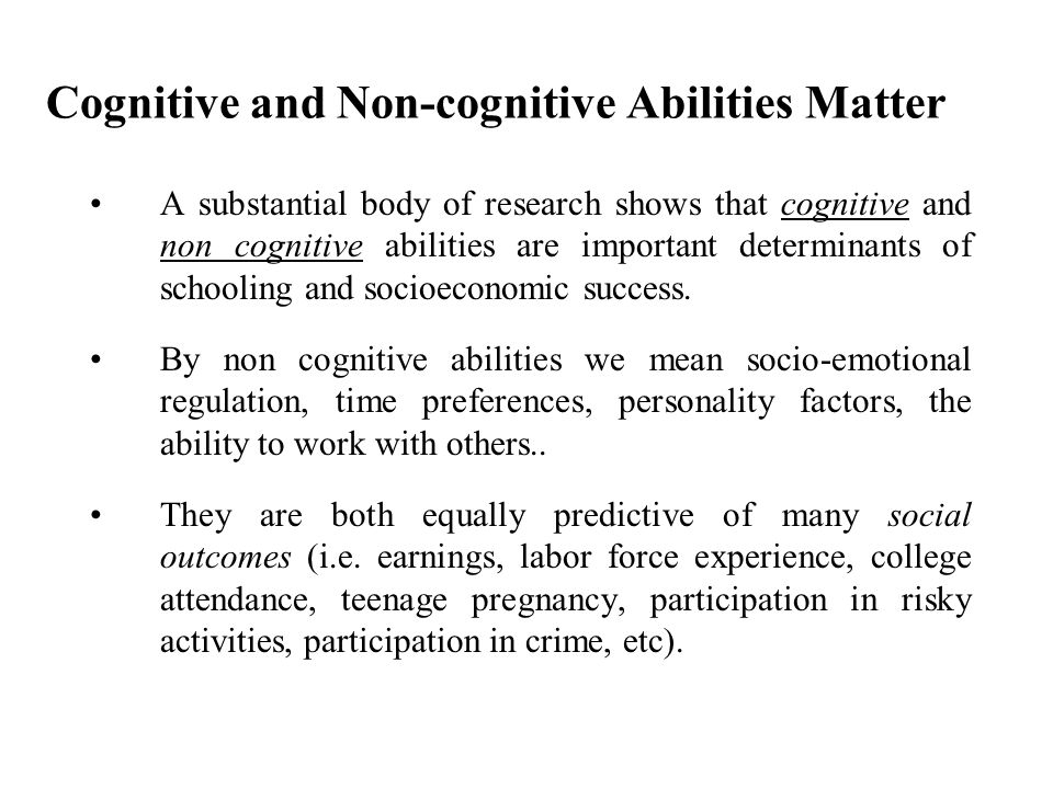 Cognitive and Non-cognitive Abilities Matter
