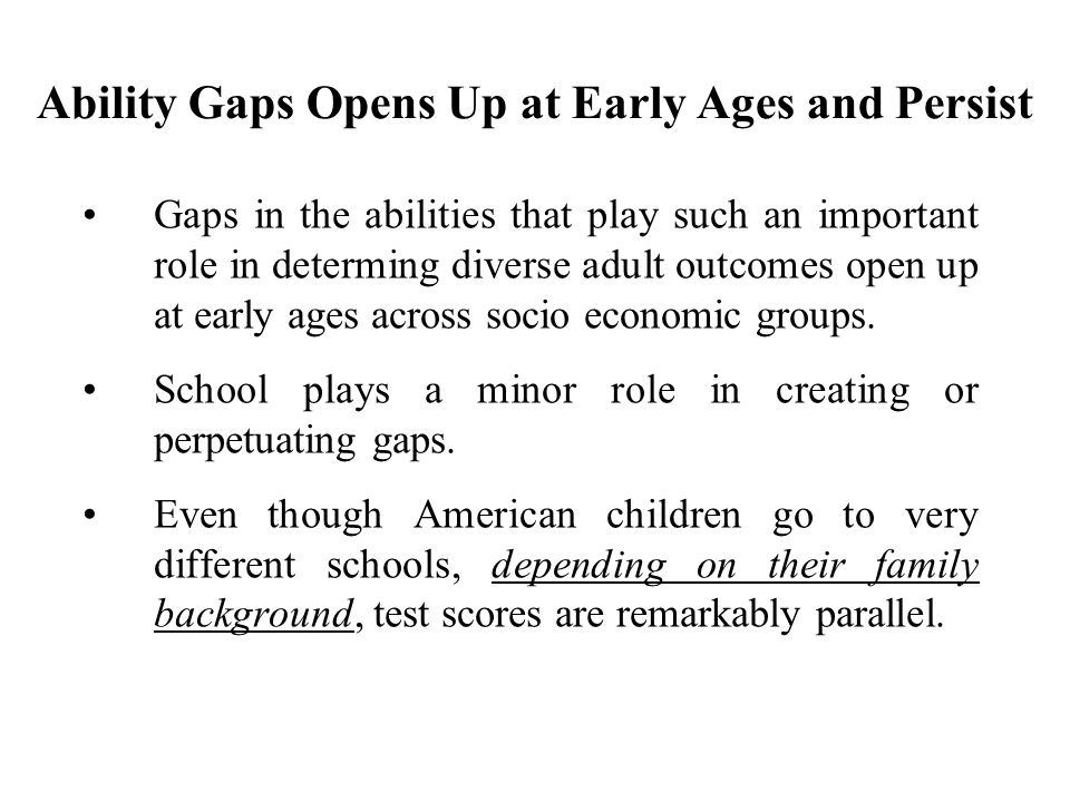 Ability Gaps Opens Up at Early Ages and Persist