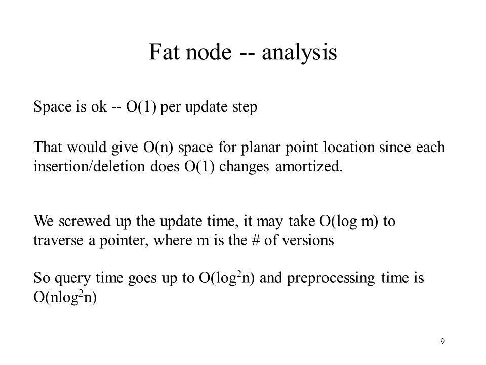Fat node -- analysis Space is ok -- O(1) per update step