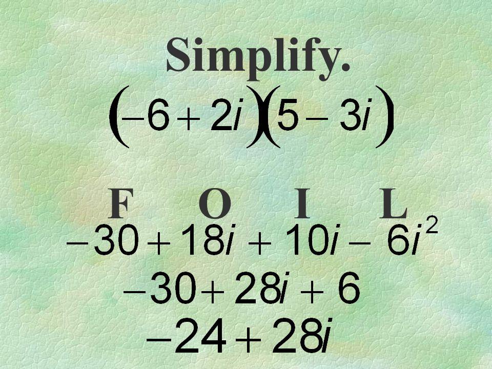 Simplify. F O I L