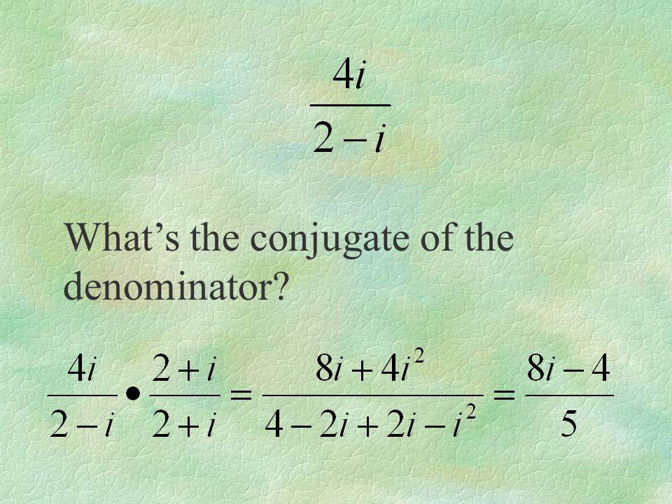 What's the conjugate of the denominator