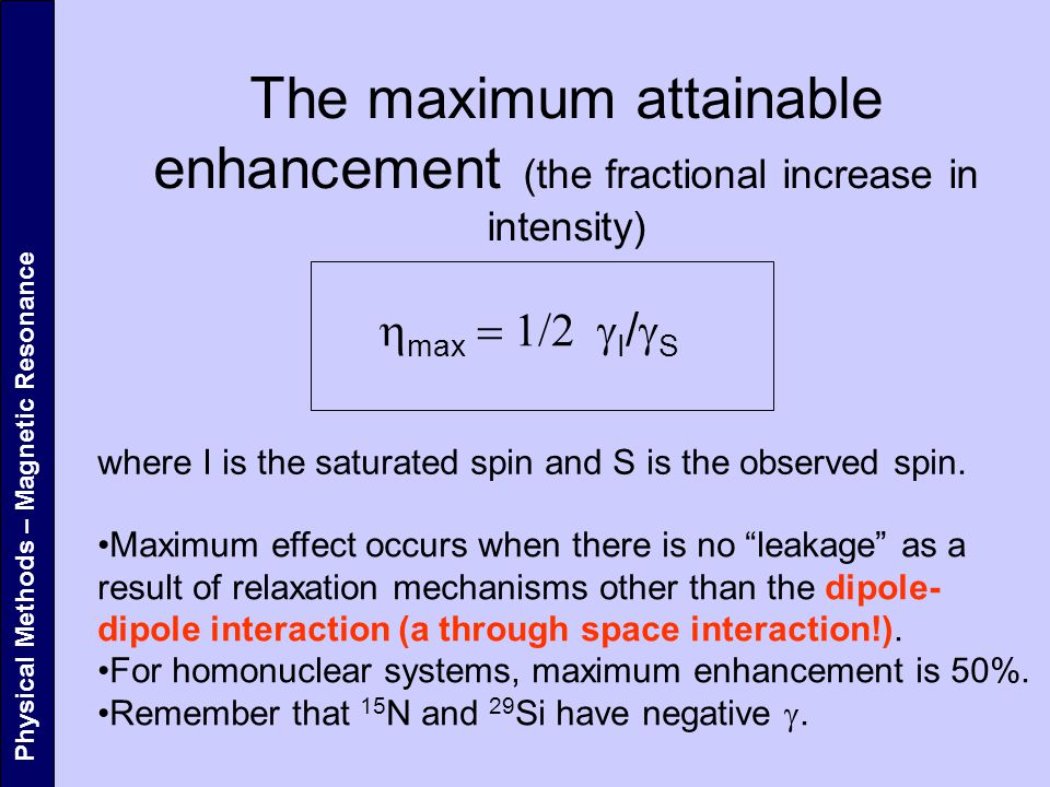 The maximum attainable enhancement (the fractional increase in intensity)