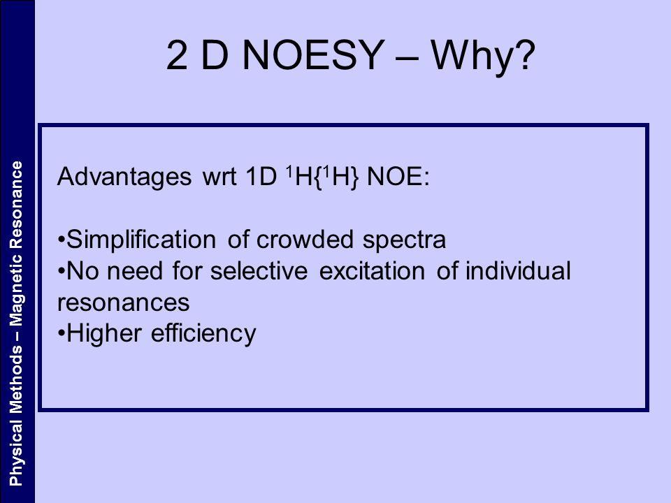 2 D NOESY – Why Advantages wrt 1D 1H{1H} NOE:
