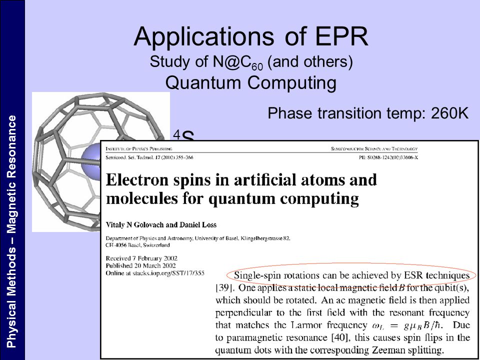 Applications of EPR Study of N@C60 (and others) Quantum Computing