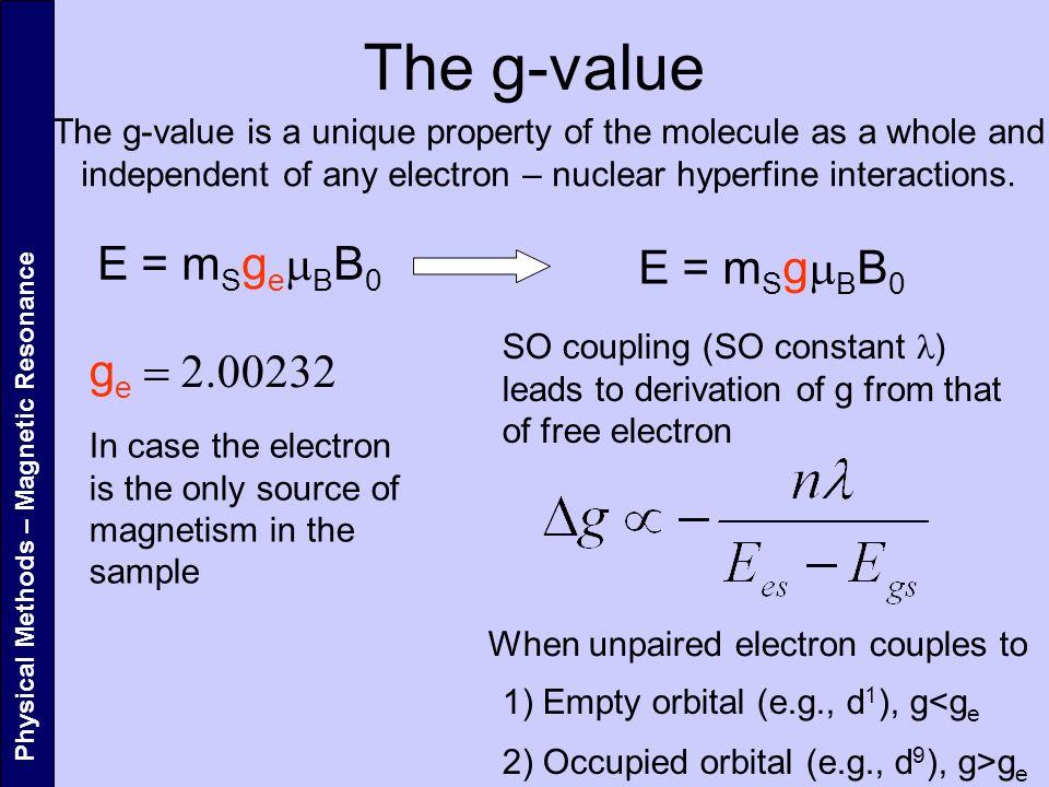 The g-value E = mSgemBB0 E = mSgmBB0 ge = 2.00232
