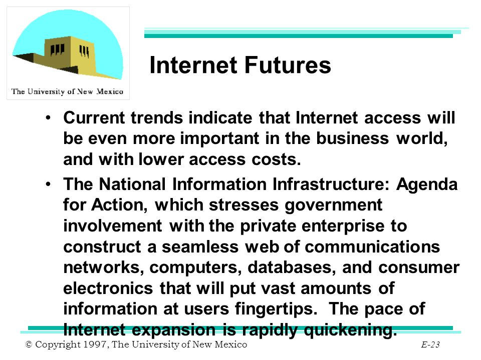 Internet Futures Current trends indicate that Internet access will be even more important in the business world, and with lower access costs.