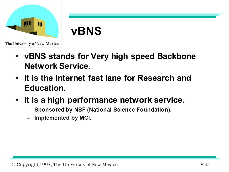 vBNS vBNS stands for Very high speed Backbone Network Service.