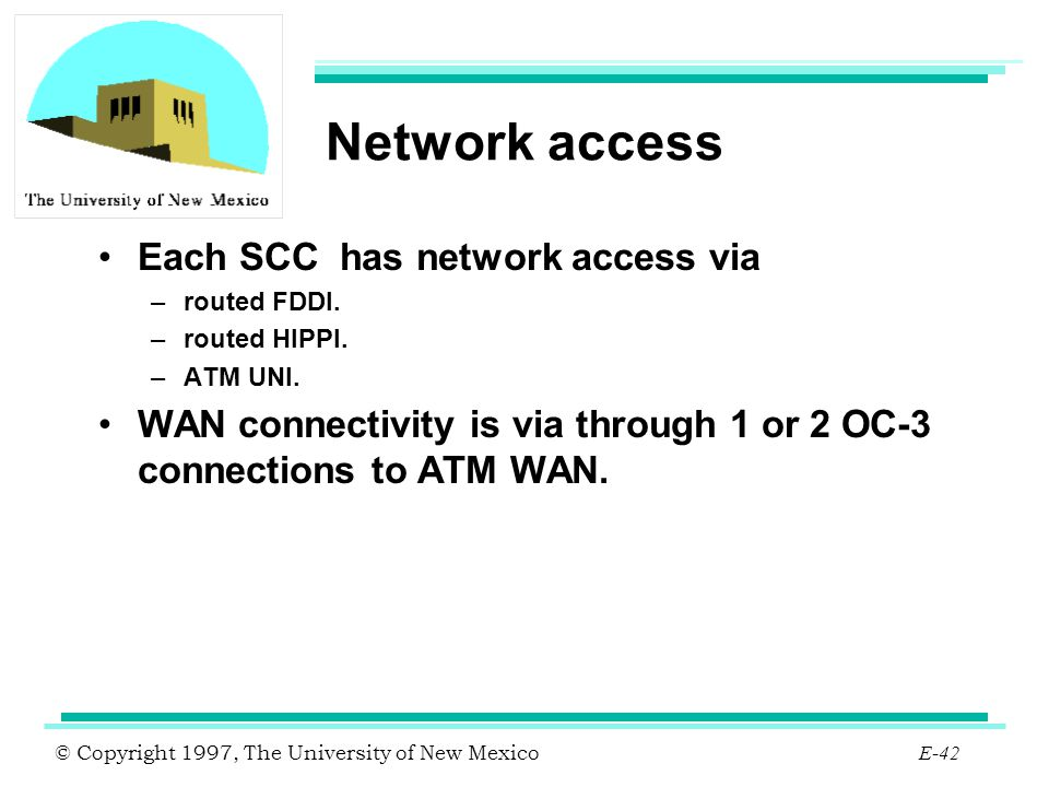 Network access Each SCC has network access via