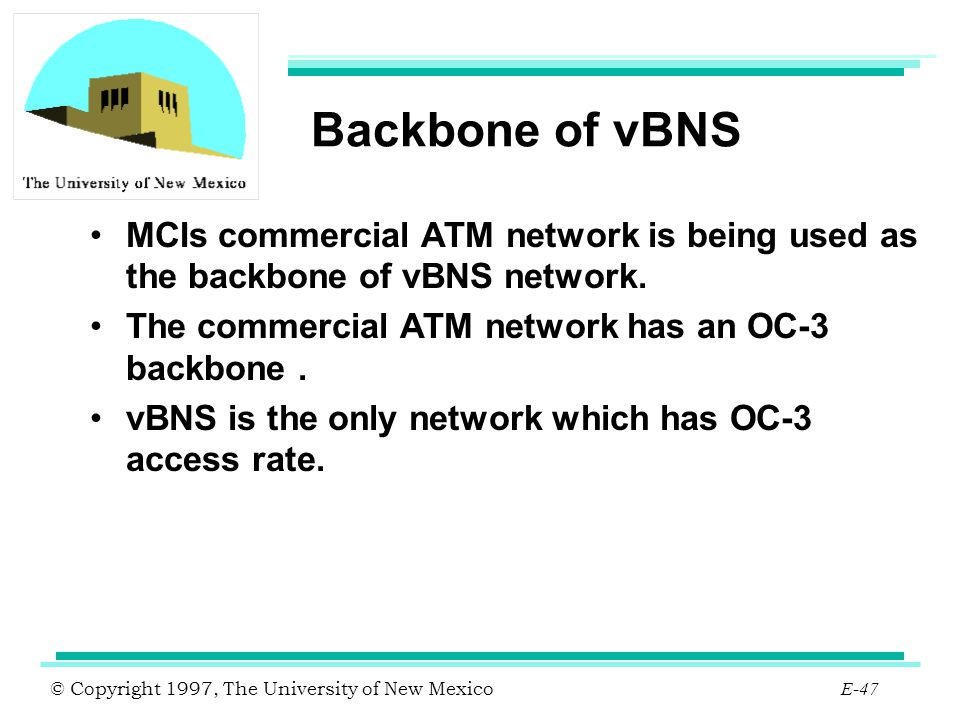 Backbone of vBNS MCIs commercial ATM network is being used as the backbone of vBNS network. The commercial ATM network has an OC-3 backbone .