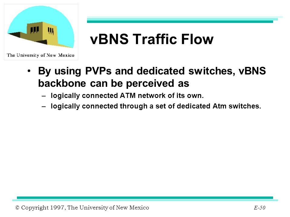 vBNS Traffic Flow By using PVPs and dedicated switches, vBNS backbone can be perceived as. logically connected ATM network of its own.