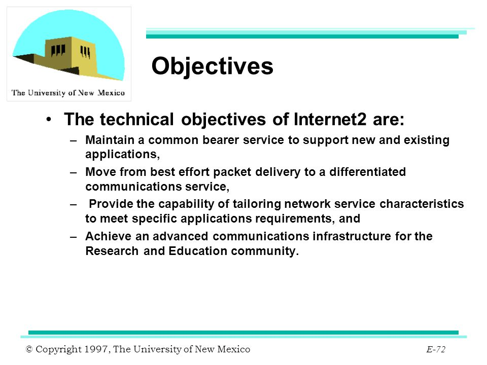Objectives The technical objectives of Internet2 are:
