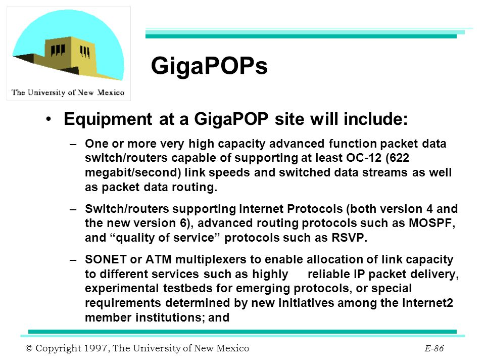 GigaPOPs Equipment at a GigaPOP site will include:
