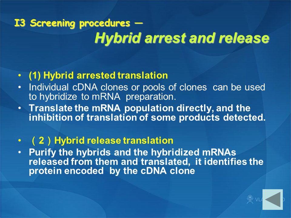 I3 Screening procedures — Hybrid arrest and release