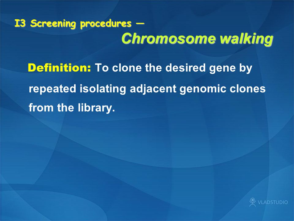 I3 Screening procedures — Chromosome walking
