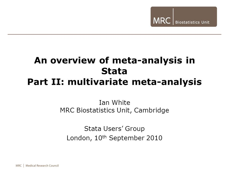 Ian White MRC Biostatistics Unit, Cambridge