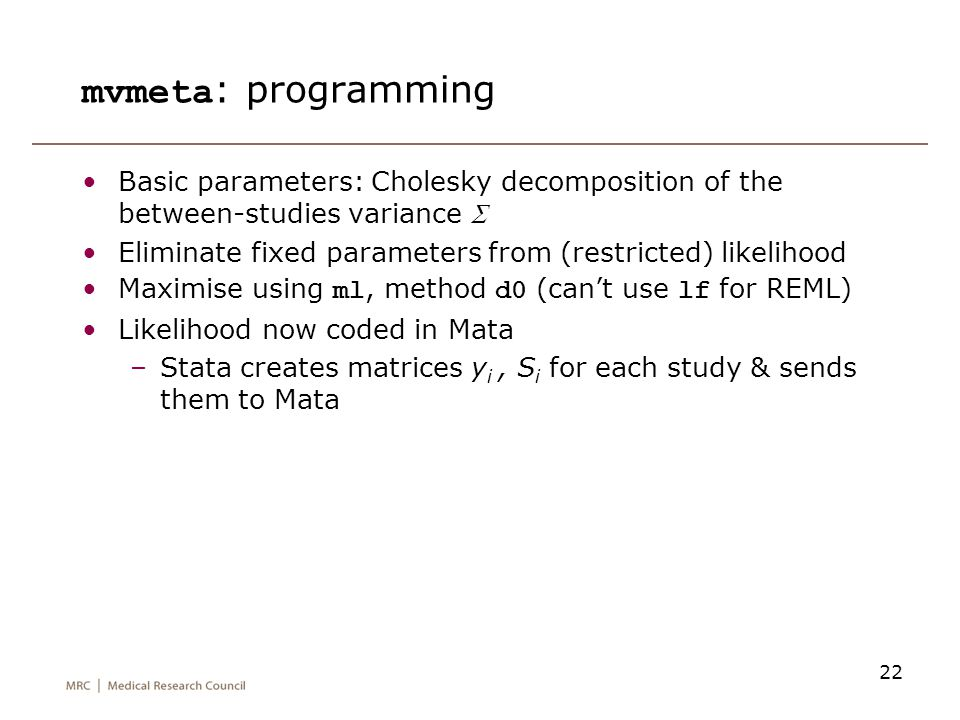 mvmeta: programming Basic parameters: Cholesky decomposition of the between-studies variance S.