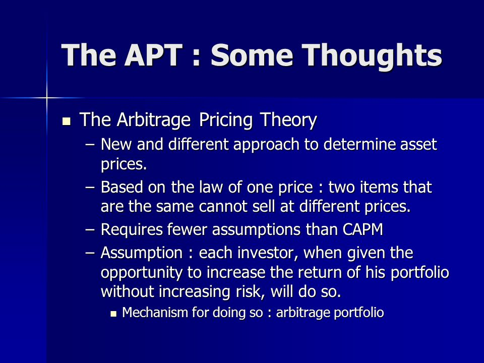 The APT : Some Thoughts The Arbitrage Pricing Theory