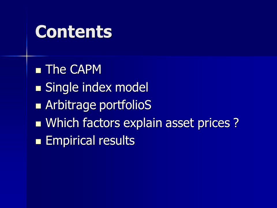 Contents The CAPM Single index model Arbitrage portfolioS