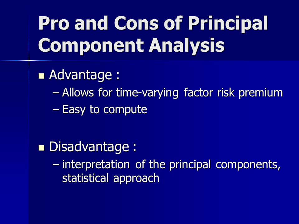 Pro and Cons of Principal Component Analysis