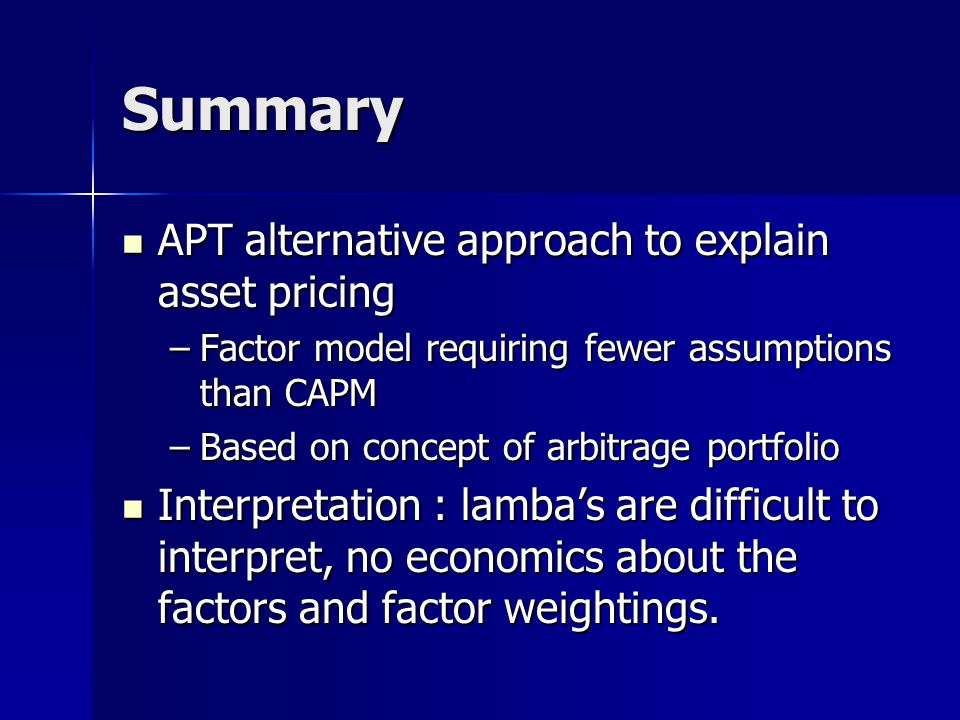 Summary APT alternative approach to explain asset pricing
